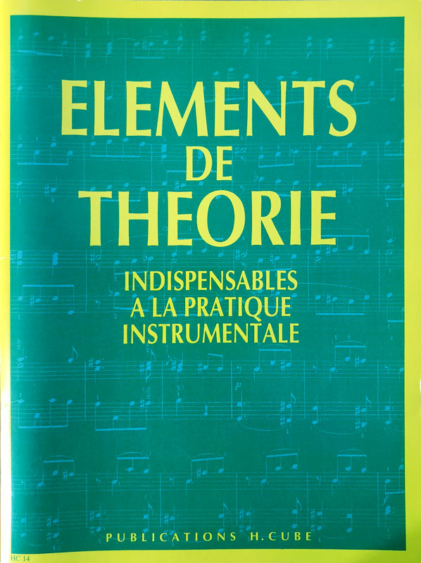 elements de theorie indispensables a la pratique instrumentale publications h. cube sophie jouve ganvert